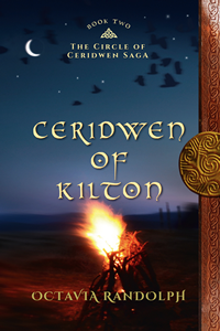 Ceridwen of Kilton: Book Two of The Circle of Ceriowen Saga