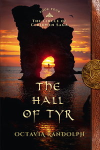 The Hall of Tyr: Book Four of The Circle of Ceridwen Saga